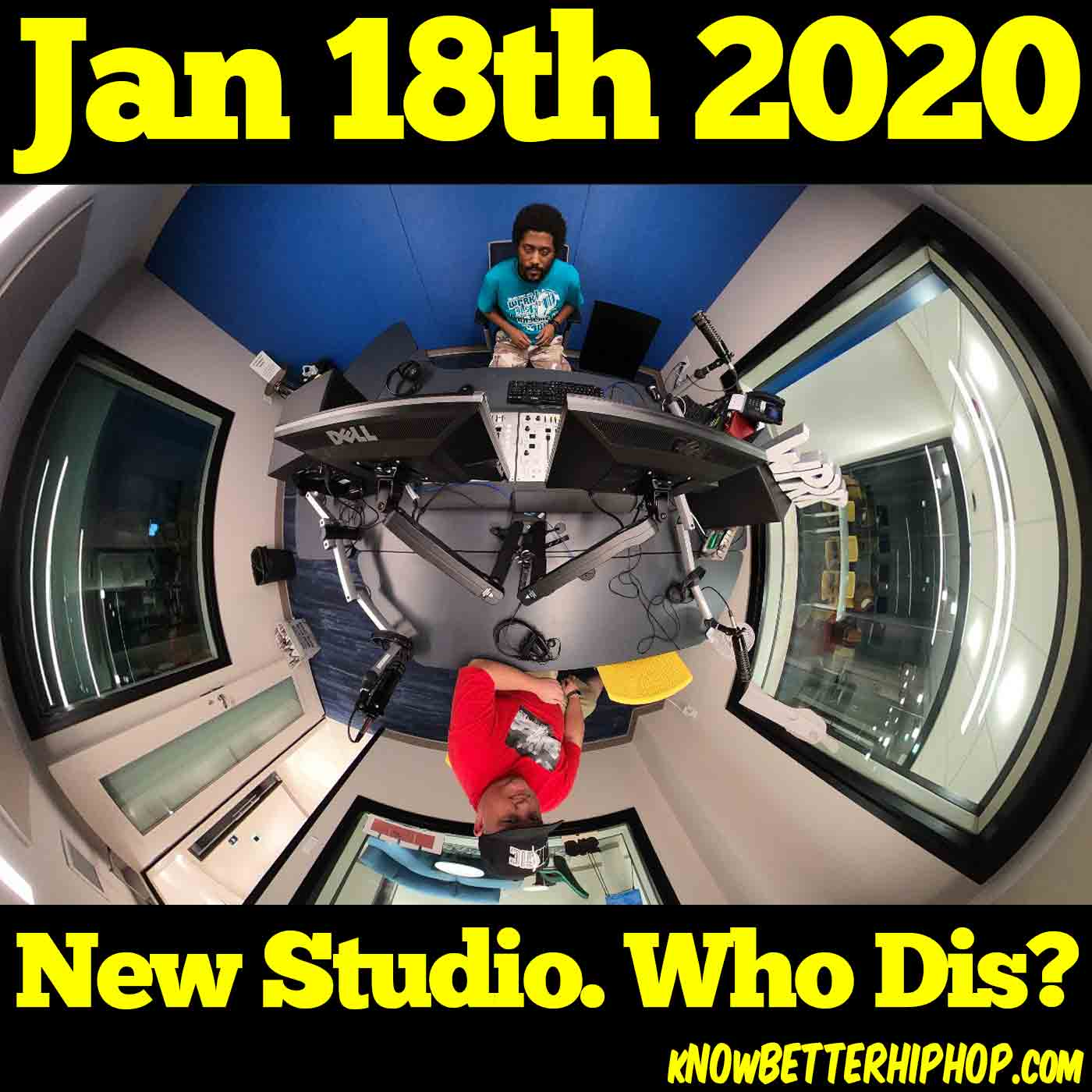 1-18-20 OUR show New Studio. Who Dis?