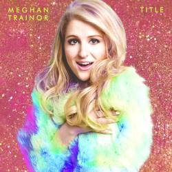 Meghan Trainor - Like I'm Gonna Lose You