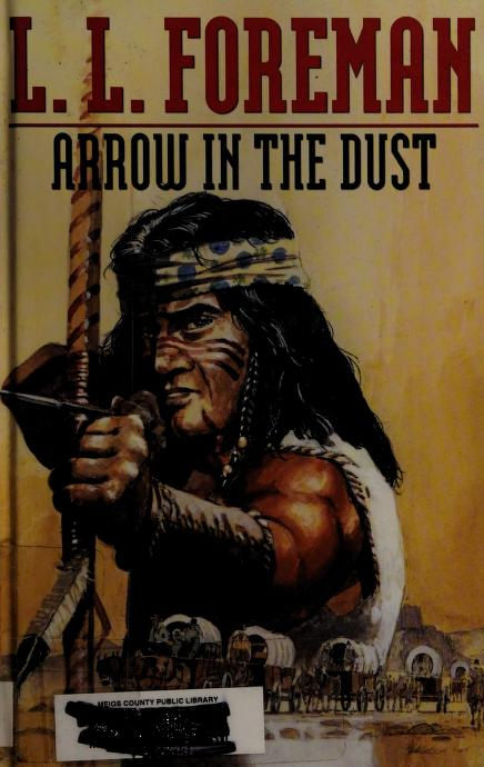 Arrow in the dust by L. L. Foreman