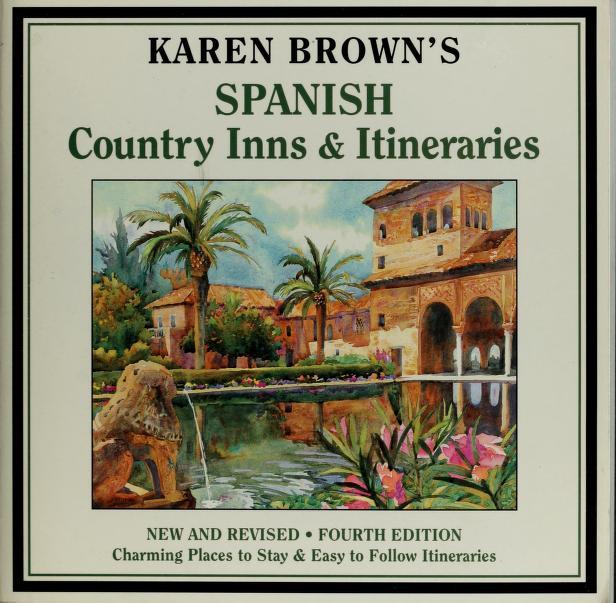 Karen Brown's Spanish Country Hotels & Itineraries (Karen Brown's Spanish Country Inns and Itineraries) by Cynthia Sauvage, Ralph Kite, Clare Brown, Barbara Tapp