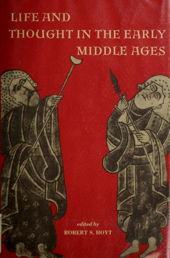 Cover of: Life and thought in early Middle Ages | edited by Robert S. Hoyt