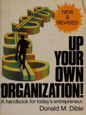 Cover of: Up your own organization! | Donald M. Dible